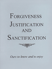 Forgiveness, Justification, and Sanctification by Gordon Henry Hayhoe
