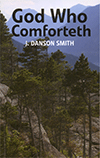 God Who Comforteth: 62 Poems of Hope by J. Danson-Smith