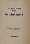 The Epistle of Paul to the Galatians: The Peril of Legalism in Christianity by Stanley Bruce Anstey