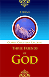Three Friends of God by Emma Frances A.(Shuttleworth) Bevan